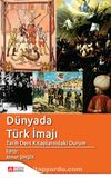 Dünyada Türk İmajı & Tarih Ders Kitaplarındaki Durum