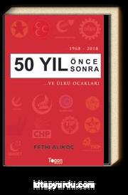 1968-2018 50 Yıl Önce Sonra  …Ve Ülkü Ocakları
