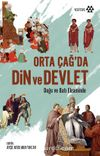 Orta Çağ'da Din ve Devlet & Doğu ve Batı Ekseninde