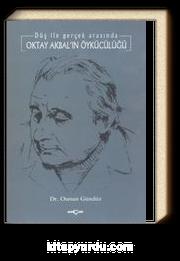Oktay Akbal'ın Öykücülüğü Düş ile Gerçek Arasında