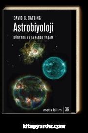 Astrobiyoloji & Dünyada ve Evrende Yaşam