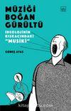 """Müziği Boğan Gürültü: İdeolojinin Kıskacında """"Musiki"""""""
