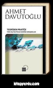 Teoriden Pratiğe Türk Politikası Üzerine Konuşmalar (Ciltli)