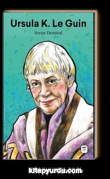 Ursula K. Le Guin: Başka Hayatlar Yaşamak