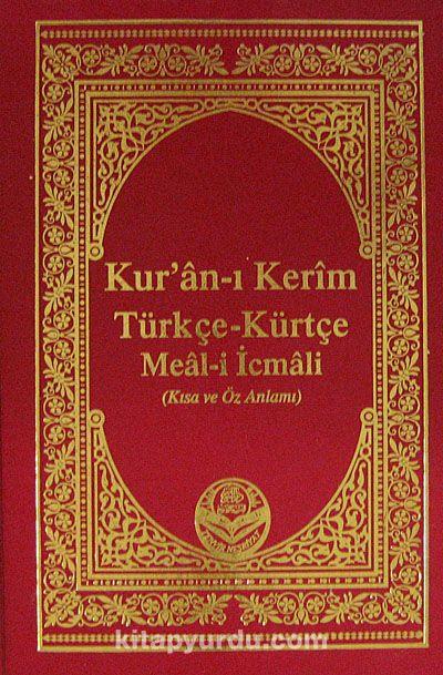 Kur'an-ı Kerim Türkçe-Kürtçe Meal-i İcmali (Kısa ve Öz Anlatım)