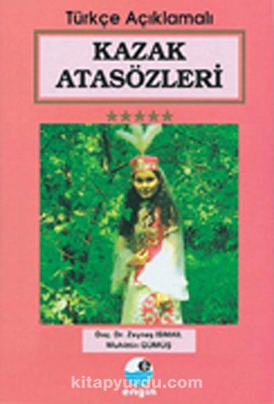 Kazak Atasözleri (Türkçe Açıklamalı)