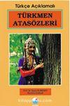 Türkmen Atasözleri (Türkçe Açıklamalı)