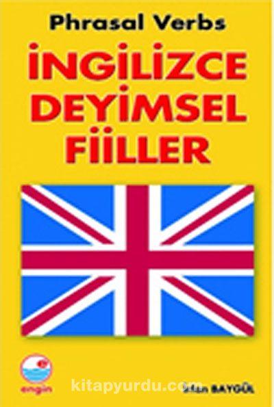 İngilizce Deyimsel Fiiller (Phrasal Verbs)