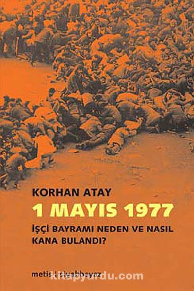 1 Mayıs 1977İşçi Bayramı Neden ve Nasıl Kana Bulandı?