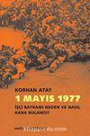 1 Mayıs 1977 & İşçi Bayramı Neden ve Nasıl Kana Bulandı?