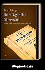 Tanrı, Özgürlük ve Ölümsüzlük & Immanuel Kant'ın Saf Aklın Eleştirisi