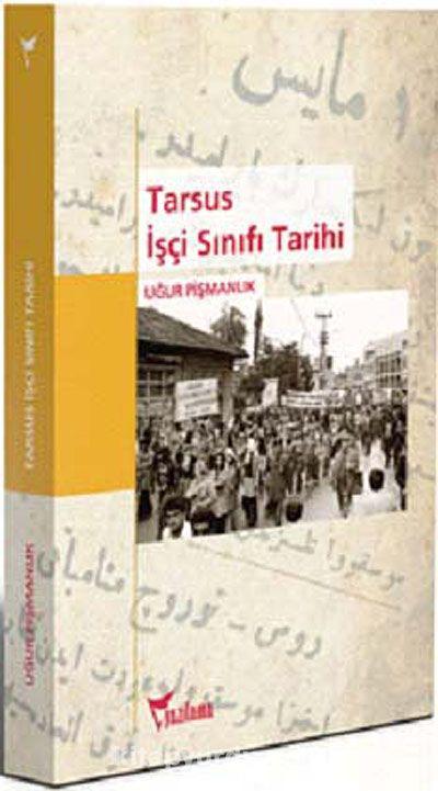 Tarsus İşçi Sınıfı Tarihi - Uğur Pişmanlık pdf epub
