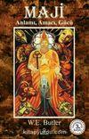 Maji / Anlamı, Amacı, Gücü