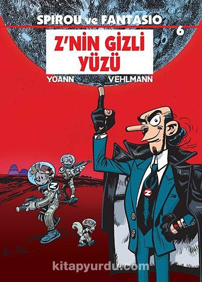 Spirou ve Fantasio 6 / Z'nin Gizli Yüzü - Fabien Vehlmann pdf epub