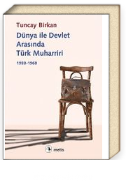 Dünya ile Devlet Arasında Türk Muharriri 1930-1960