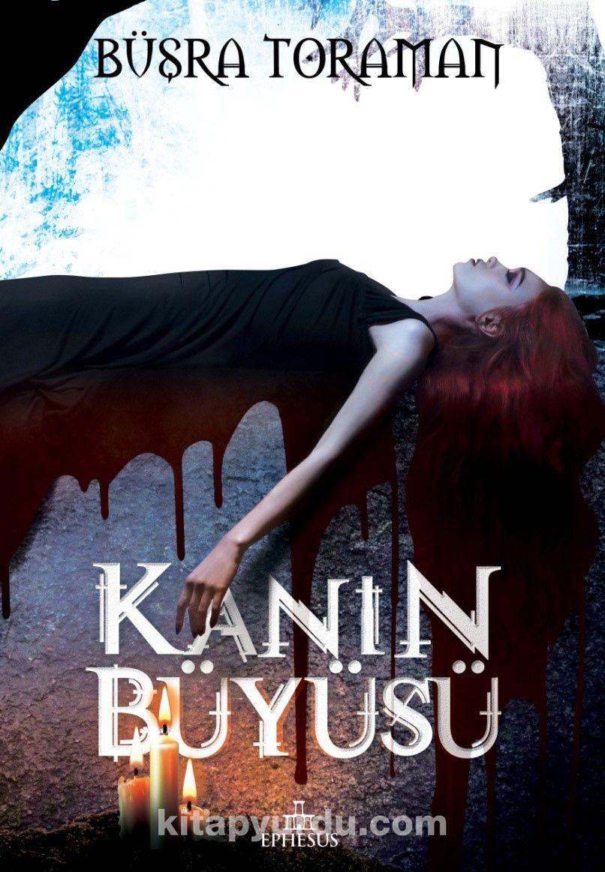 Kanın Büyüsü (Ciltli) - Büşra Toraman pdf epub
