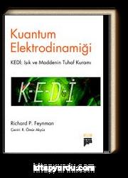Kuantum Elektrodinamiği / KEDİ: Işık ve Maddenin Tuhaf Kuramı