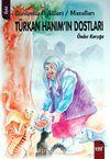 Türkan Hanım'ın Dostları & Günümüz Öyküleri / Masalları