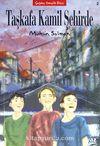 Taşkafa Kamil Şehirde ( 2. Kitap)