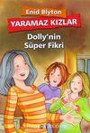 Yaramaz Kızlar / Dolly'nin Süper Fikri
