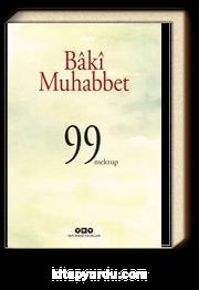 Bâkî Muhabbet & 99 Mektup