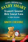 Özel Dedektif Saxby Smart & Kıyamet Gününe Beş Saniye Kala ve Diğer Dosyalar