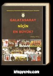 Galatasaray Niçin En Büyük? & Galatasaray-Fenerbahçe Rekabetinde Çarpıcı Gerçekler