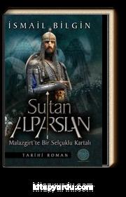 Sultan Alp Arslan & Malazgirt'te Bir Selçuklu Kartalı