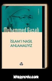 İslam'ı Nasıl Anlamalıyız