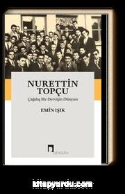 Nurettin Topçu & Çağdaş Bir Dervişin Dünyası