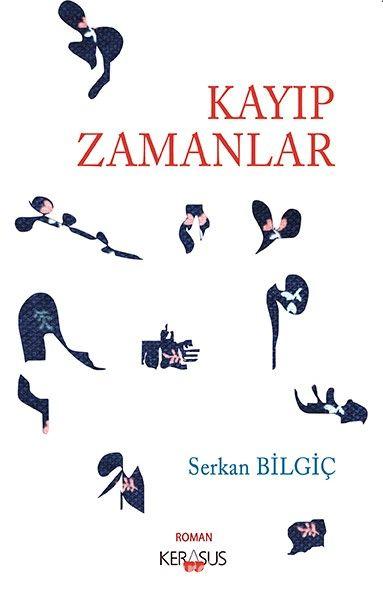 Kayıp Zamanlar - Serkan Bilgiç pdf epub