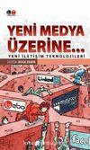 Yeni Medya Üzerine & Yeni İletişim Teknolojileri