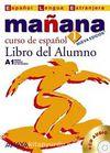 Manana 1 Libro del Alumno A1 +CD (İspanyolca Temel Seviye Ders Kitabı +CD)