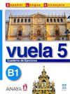 Vuela 5 Cuaderno de Ejercicios B1 (İspanyolca Orta Seviye Çalışma Kitabı)