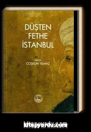 Düşten Fethe İstanbul