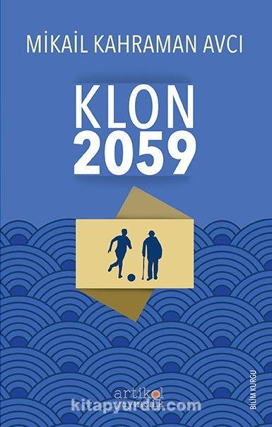 Klon 2059 - Mikail Kahraman Avcı pdf epub