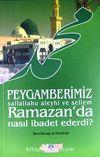 Peygamerimiz (s.a.v.) Ramazan'da Nasıl İbadet Ederdi?