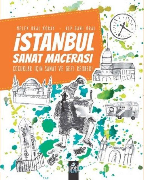 İstanbul Sanat Macerası & Çocuklar İçin Sanat ve Gezi Rehberi Pdf İndir