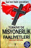 Türkiye'de Misyonerlik Faaliyetleri & İsa'nın Hain Çocukları