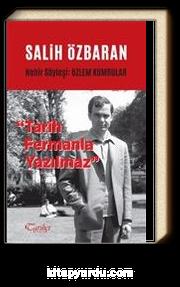 Salih Özbaran & Tarih Fermanla Yazılmaz
