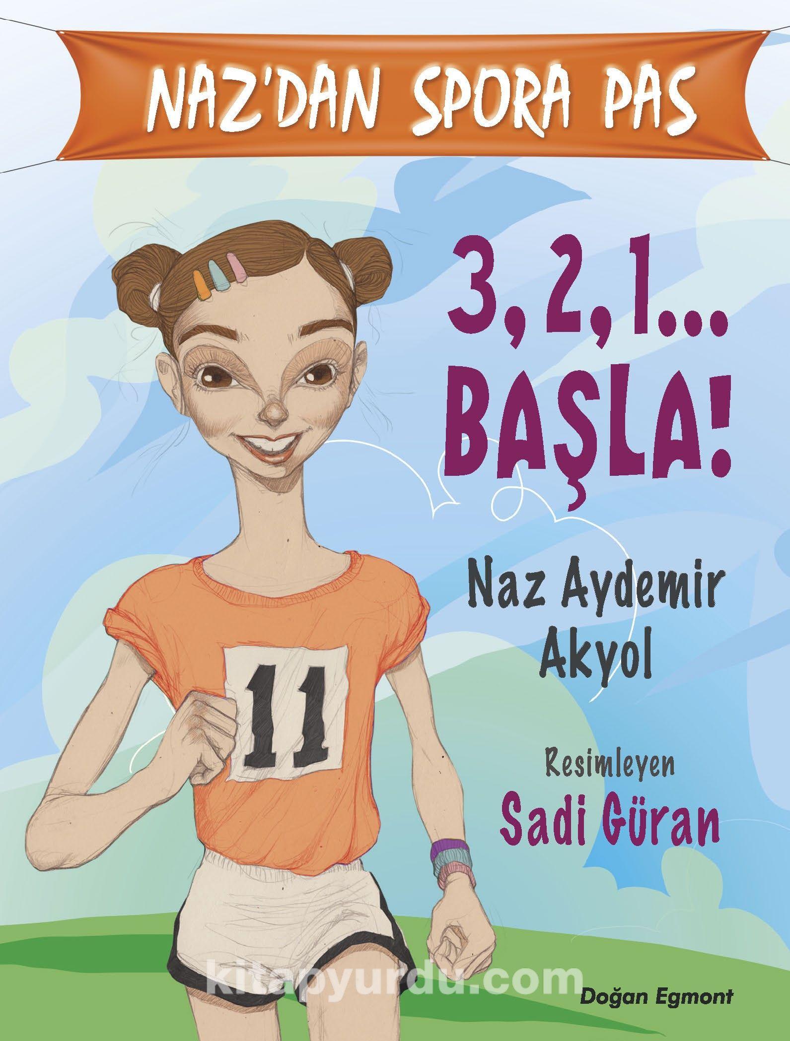 3, 2, 1.. Başla! / Naz'dan Spora Pas Serisi 1 - Naz Aydemir Akyol pdf epub