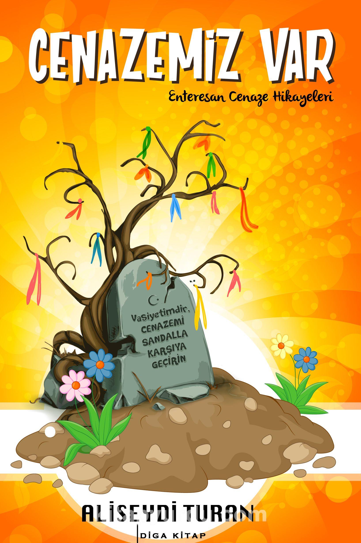 Cenazemiz VarEnteresan Cenaze Hikayeleri - Aliseydi Turan pdf epub