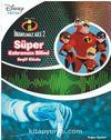 Disney İnanılmaz Aile - Süper Kahraman - Keşif Kitabı