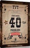 TYT Yeni Nesil Problemler 40 Deneme