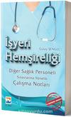 İşyeri Hemşireliği - Diğer Sağlık Personeli Sınavlarına Yönelik Çalışma Notları 5 Deneme Sınavı