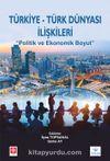 Türkiye-Türk Dünyası İlişkileri & Politik Ve Ekonomik Boyut