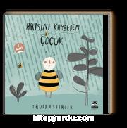 Arısını Kaybeden Çocuk