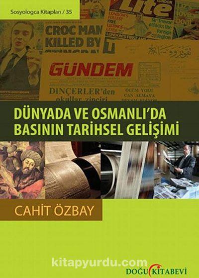 Dünyada ve Osmanlı'da Basının Tarihsel Gelişimi - Cahit Özbay pdf epub