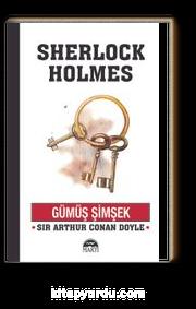 Sherlock Holmes / Gümüş Şimşek