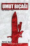 Umut Bıçağı / Kaos Yürüyüşü 1. Kitap